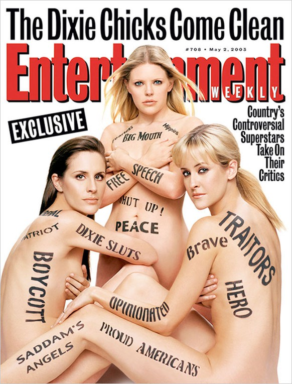 bestCover  Entertainment Weekly, May 2 2003: Dixie Chicks The Dixie Chicks set off a firestorm when they criticized then-president George W. Bush for invading Iraq on the grounds that Iraq was manufacturing weapons of mass destruction. The Dixie Chicks used their weapons of mass distraction on this provocative cover.